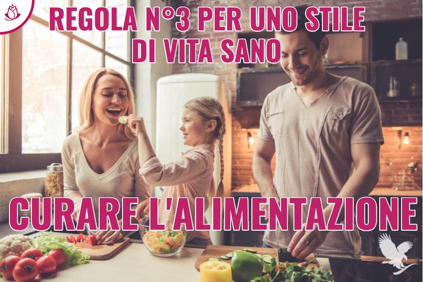 Per uno stile di vita più sano, Regola 3: Curare l'alimentazione